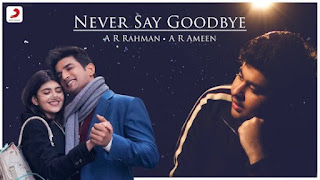 Never Say Goodbye Lyrics Dil Bechara | A R Ameen