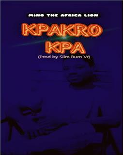 Mino - Kpakrokpa (Prod. by Slim Burn Vr)