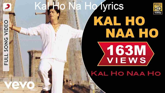 Kal Ho Na Ho lyrics |Shah Rukh Khan,Saif Ali,Preity|Sonu Nigam|Karan J