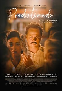 Predestinado – Arigó e o Espírito do Dr. Fritz Chega no Verão de 2020 Aos Cinemas Brasileiros