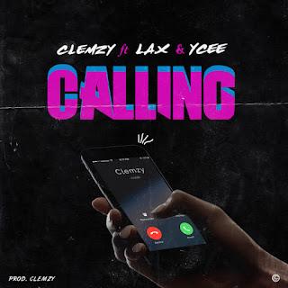 Clemzy ft. L.A.X & Ycee - Calling