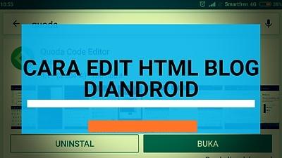 cara edit html blogger diandroid