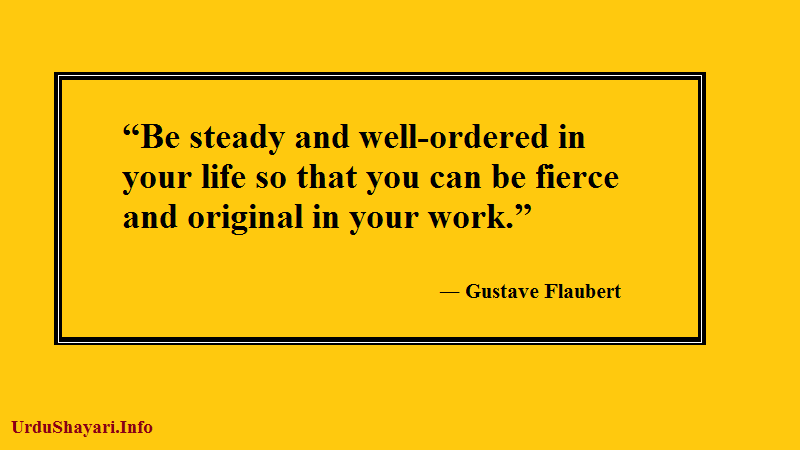 good quotes about life, Steady, Work, Well Ordered, Discipline quote
