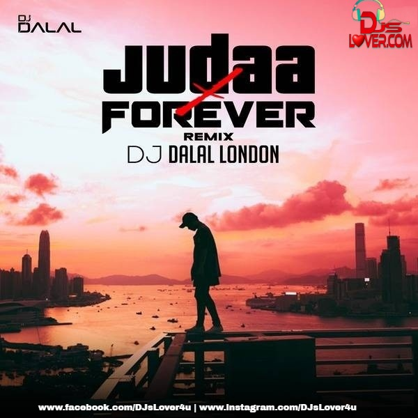 Judaa Vs Forever Music Festival Mashup DJ Dalal London