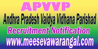 APVVP Recruitment   (Andhra Pradesh Vaidya Vidhana Parishad)