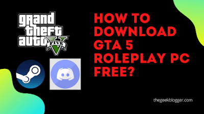 How to download GTA 5 Roleplay PC free?
