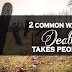 2 common ways death takes people