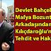 Alaattin Çakıcı'dan Kılıçdaroğlu'na tehdit ve hakaret!