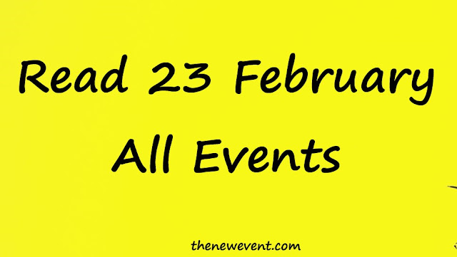 23 February All special event, death, birth