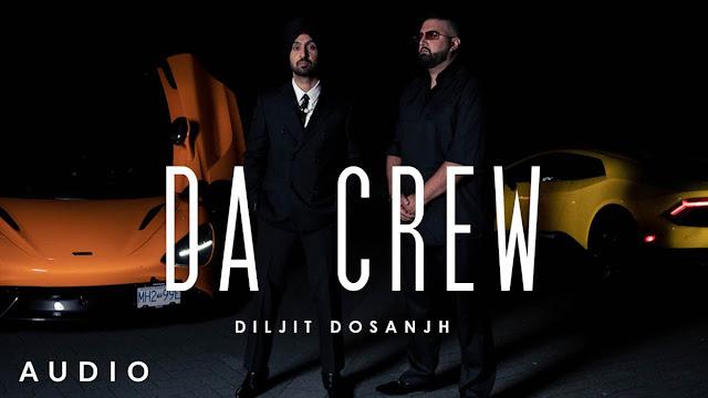 Da Crew Lyrics – Diljit Dosanjh   MoonChild Era