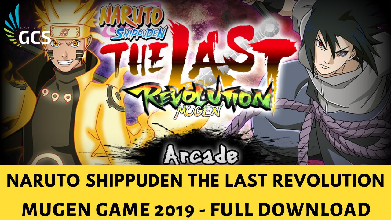CÙNG CHƠI - Naruto The Last Revolution MUGEN 2019 Full