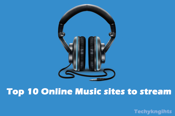 Top 10 Best sites to stream free music online - TechyKnights