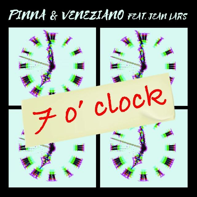 Pinna & Veneziano feat. Jean Lars - 7 o' Clock