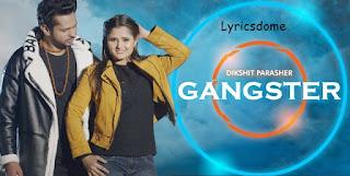 Gangster lyrics - Dikshit parasher