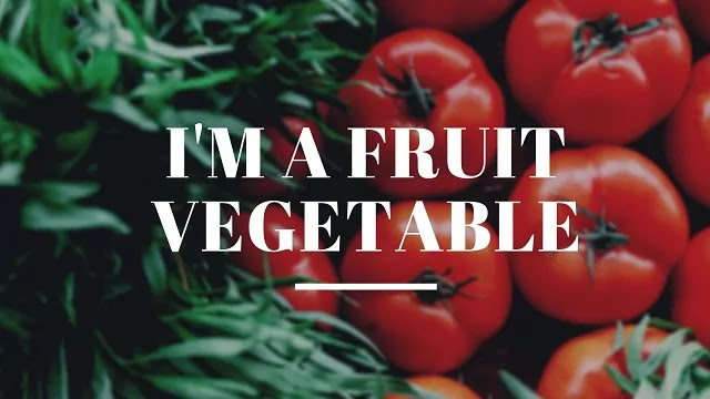 tomato is a fruit vegetable