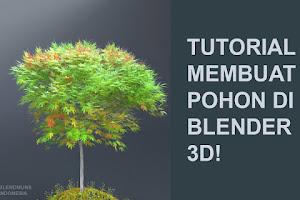 Tutorial cara membuat pohon realistis di Blender