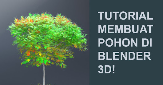 Tutorial membuat Pohon di Blender