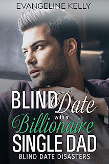 Blind Date with a Billionaire Single Dad - Christian Romance by Evangeline Kelly