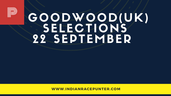 Goodwood UK Race Selections 22 September