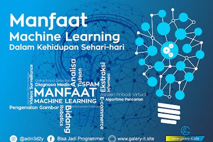 Manfaat Machine Learning Dalam Kehidupan Sehari-hari