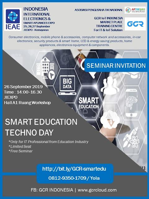 Seminar  SMART EDUCATION TECHNO DAY 26 SEP 2019 - IEAE 2019