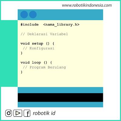 Struktur Pemrograman Arduino IDE | Belajar Arduino dari Dasar