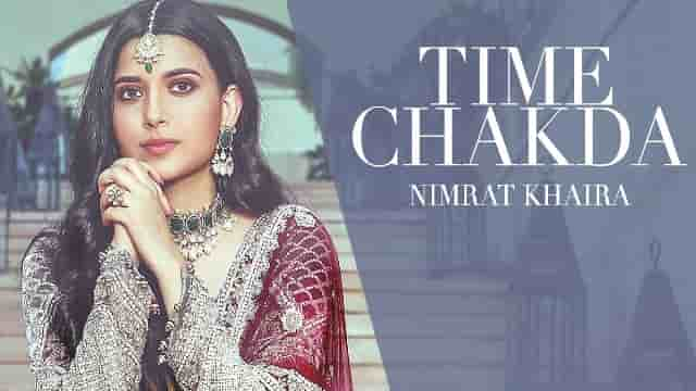 Time Chakda Lyrics-Nimrat Khaira, HvLyRiCs