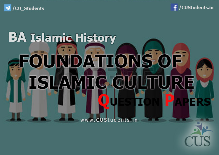 BA islamic History Foundations of Islamic Culture Previous Question Papers