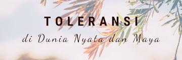 Toleransi di Dunia Nyata dan Maya