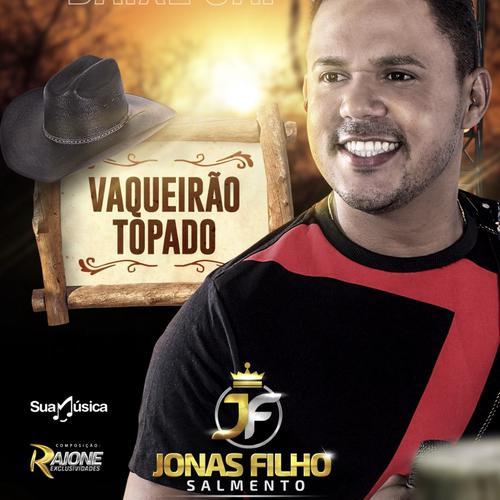 Jonas Filho - Vaqueirão Topado - Pizeiro Pra Paredão
