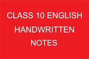 New Updated CLASS 10 ENGLISH HANDWRITTEN NOTES