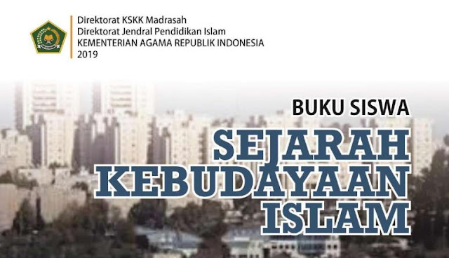 Buku Siswa Mata Pelajaran Sejarah Kebudayaan Islam (SKI) Kelas 10,11 dan 12 MA
