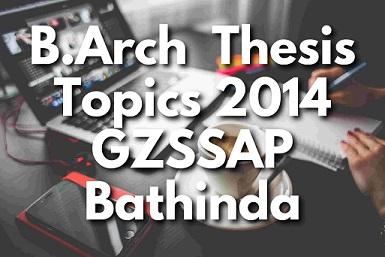 B.Arch-Thesis-Topics-GZS-School-of-Architecture,-Bathinda-Batch-2014-barch-thesis-topics-list-2014-gzssap-bathinda,B.Arch-Thesis-Topics-GZS-School-of-Architecture,-Bathinda-Batch-2014,barch-thesis-topics-list-2014-gzzccet-Bathinda,thesis-topics-for-architecture,-thesis-topic-for-architecture,-architect-thesis-topics,-thesis-topics-in-architecture,-thesis-topics-architecture,-thesis-architecture-topics,-architectural-thesis-topics,-architect-thesis,-architectural-thesis,-architecture-thesis,-thesis-in-architecture,-topics-of-thesis,-thesis-for-education-topics,-proposal-topic-ideas,-Giani-Zail-Singh-School-of-Architecture-&-Planning,-GZS-Architecture-Bathinda