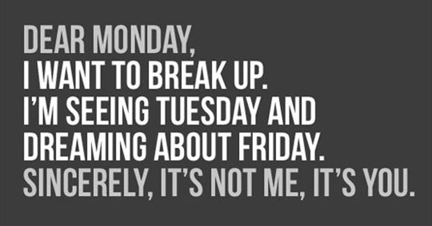 You must break up with Monday