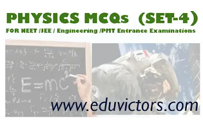 PHYSICS MCQs FOR NEET - IIT JEE EXAMINATION (SET-4)(#NEETMCQs)(#eduvictors)(#JEE)(#PhysicsMCQs)(#class11Physics)