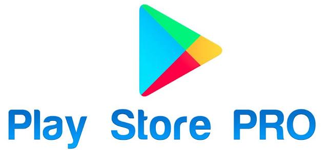 تحميل تطبيق play store pro للاندرويد 2019 apk من ميديا فاير اخر اصدار