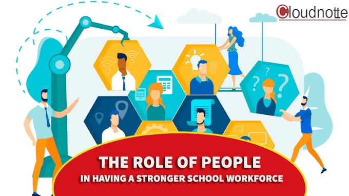 THE ROLE OF PEOPLE IN HAVING A STRONGER SCHOOL WORKFORCE