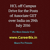 HCL off Campus Drive for fresher candidates for the Posts of Associate GET over India on 29th July 2016