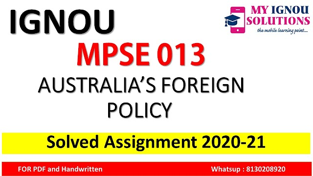 MPSE 013 AUSTRALIA'S FOREIGN POLICY Solved Assignment 2020-21
