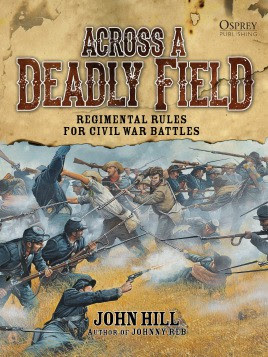Across A Deadly Field – Regimental Rules for Civil War Battles