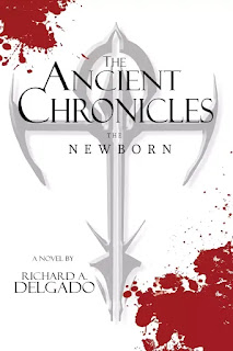 The Ancient Chronicles: The Newborn By Richard A. Delgado