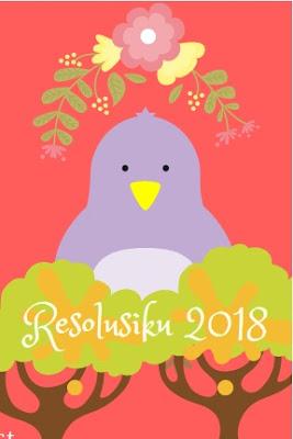 Resolusi 2018: Menjadi Pribadi yang Sinergis dan Lebih Bertanggungjawab