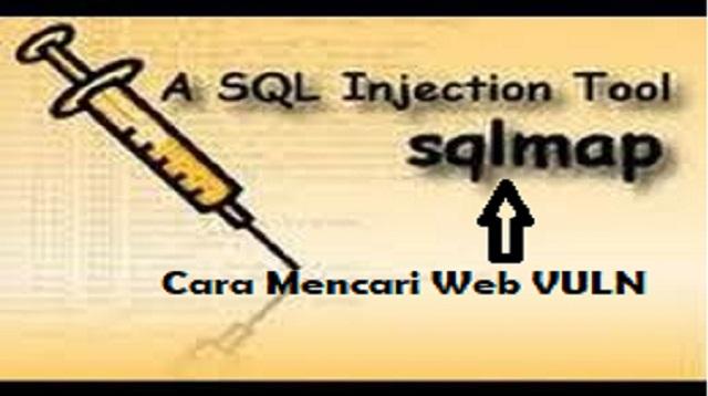 Cara Mencari Web VULN SQLMAP