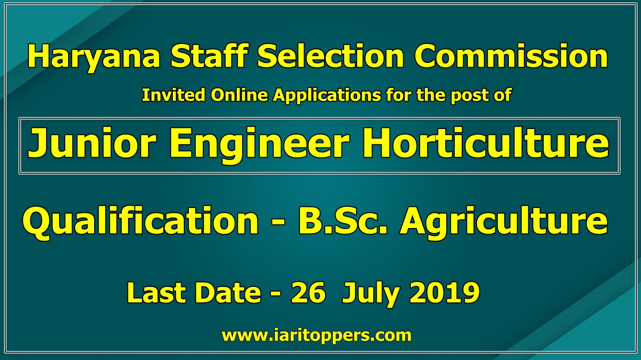 Junior Engineer Horticulture Vacancy 2019 | Haryana Staff Selection Commission