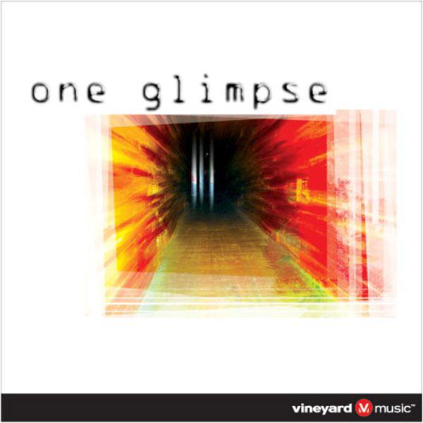 Vineyard Music-One Glimpse-