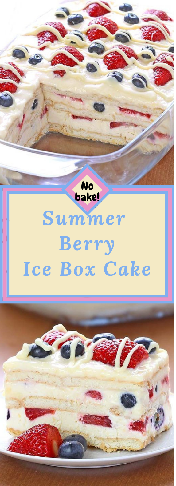 No Bake Summer Berry Icebox Cake #Dessert #Berries