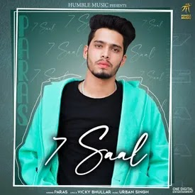 7 Saal by Paras - MP3 Song Download
