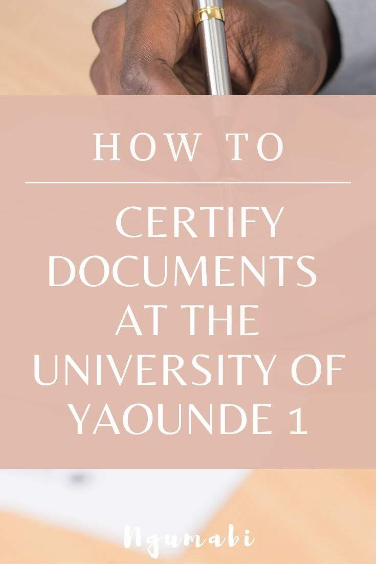How To Certify Documents At The University of Yaounde 1