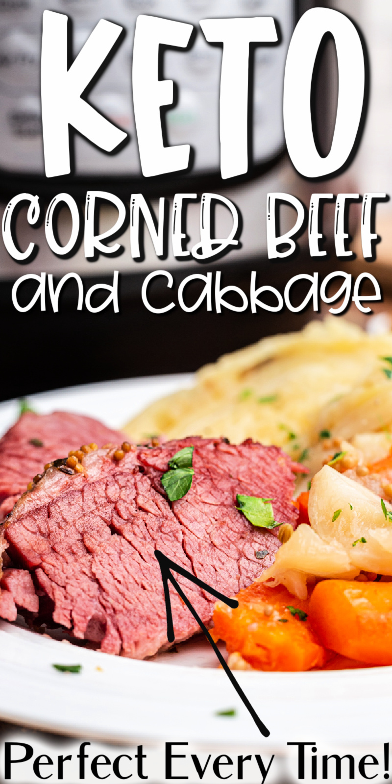 Keto Instant Pot Corned Beef and Cabbage - Whether you're making corned beef for St. Patrick's day or just a Sunday dinner for the family, this easy keto Instant Pot corned beef and cabbage recipe is sure to become a favorite. #lowcarb #keto #glutenfree #instantpot #beef #cornedbeef #cabbage #stpatricksday #easy #recipe #beef #roast