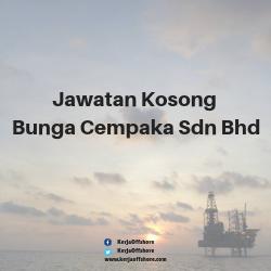 Jawatan Kerja Kosong Offshore Oil & Gas Bunga Cempaka Sdn Bhd